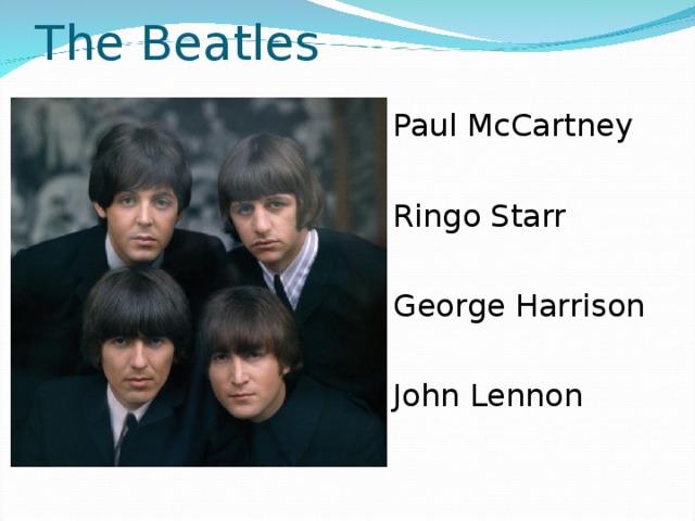 The Beatles Paul McCartney Ringo Starr George Harrison John Lennon