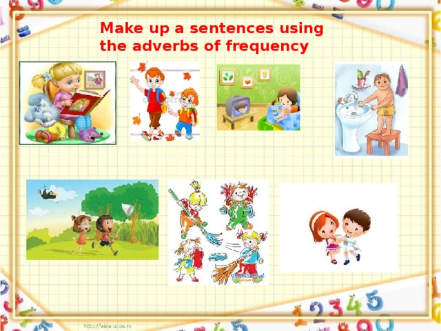 Make up a sentences using the adverbs of frequency