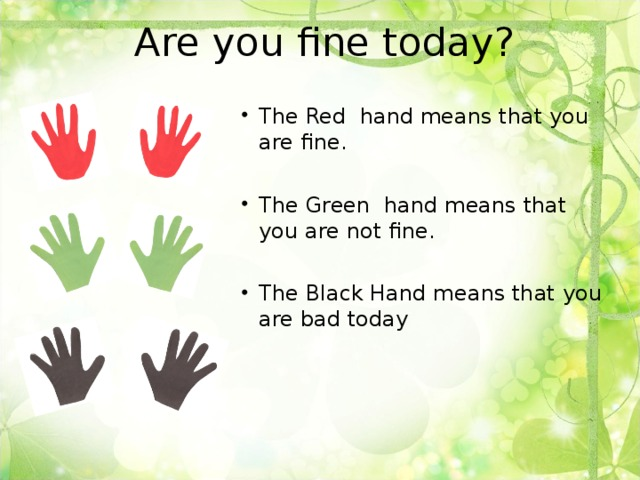 Are you fine today?