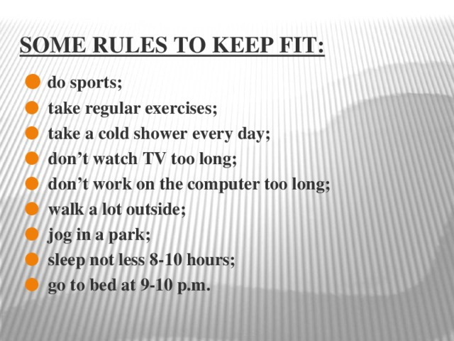 Some Rules to keep fit: