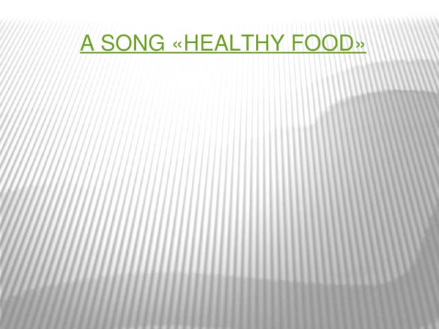 A Song « Healthy Food »