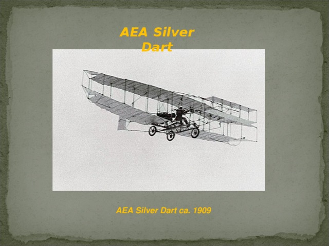 AEA Silver Dart AEA Silver Dart ca. 1909