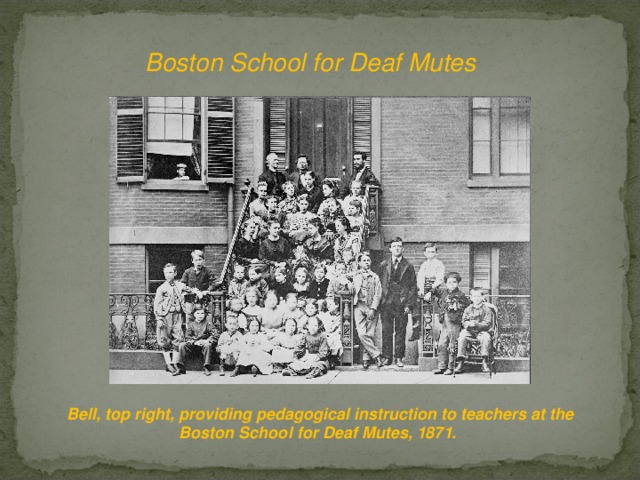 Boston School for Deaf Mutes Bell, top right, providing pedagogical instruction to teachers at the Boston School for Deaf Mutes, 1871.