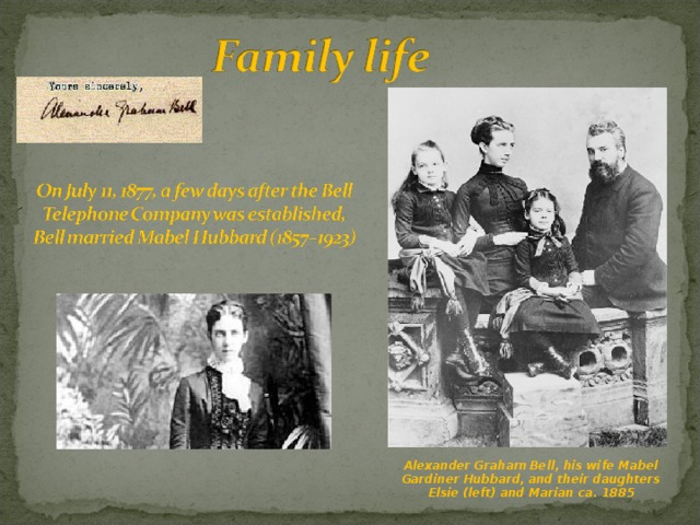 Alexander Graham Bell, his wife Mabel Gardiner Hubbard, and their daughters Elsie (left) and Marian ca. 1885