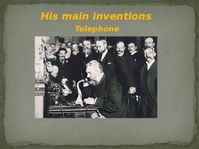 His main inventions Telephone