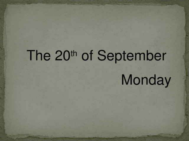 The 2 0 th of September Monday