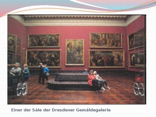 Einer der Säle der Dresdener Gemäldegalerie