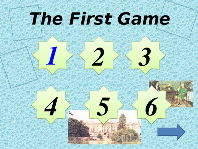 The First Game 2 3 1 4 5 6