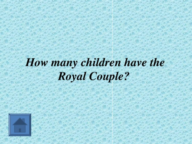 How many children have the Royal Couple?