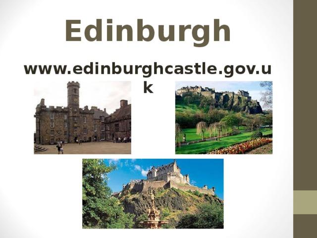 Edinburgh www.edinburghcastle.gov.uk