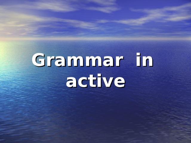 Grammar in active