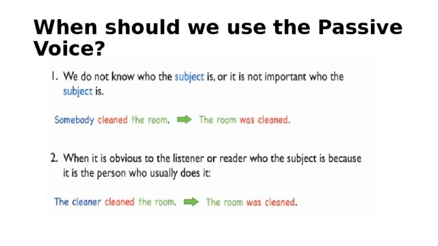 When should we use the Passive Voice?
