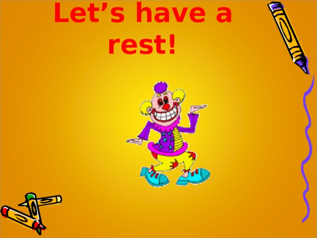 Let's have a rest !