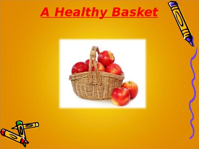 A Healthy Basket