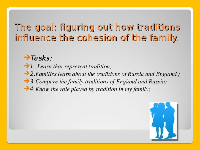 The goal: figuring out how traditions influence the cohesion of the family.