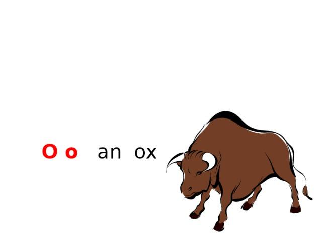 O o  an ox