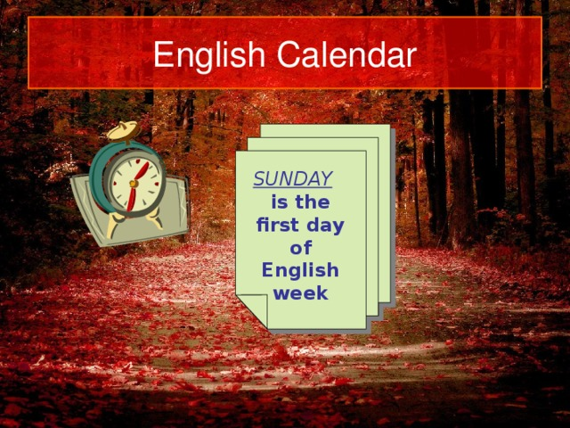 English Calendar SUNDAY is the first day of English week