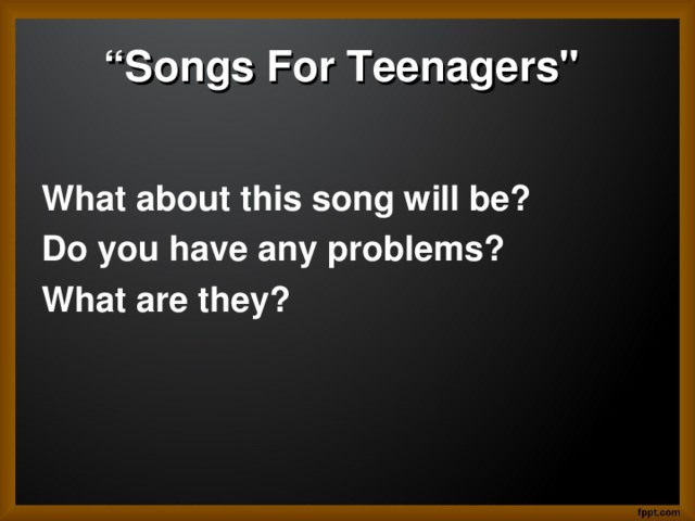 """"""" Songs For Teenagers"""