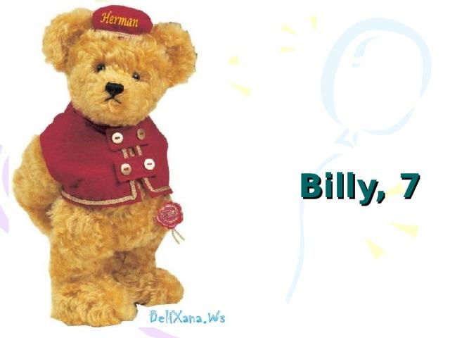 Billy, 7