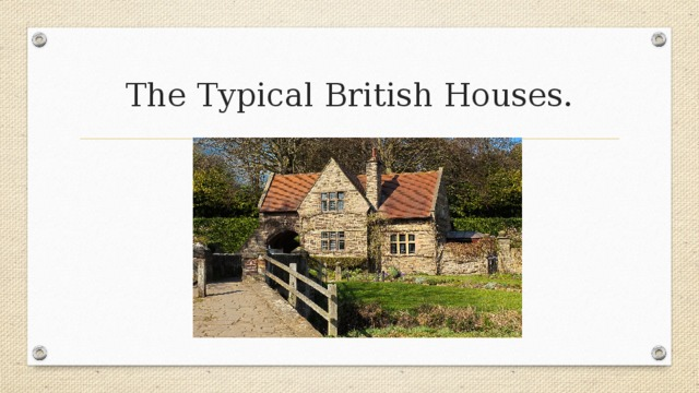 The Typical British Houses.