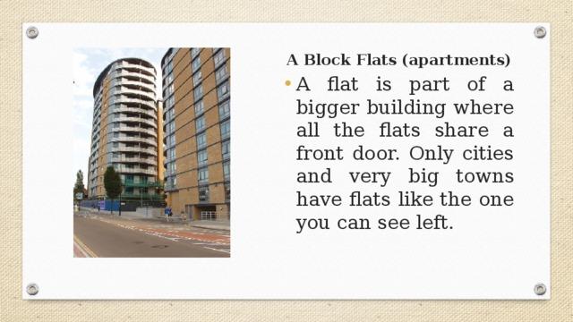 A Block Flats (apartments)