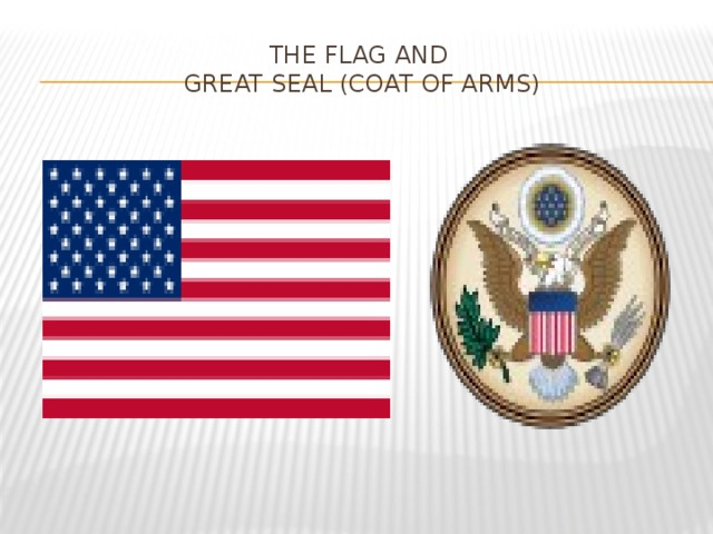 The Flag and  Great Seal (Coat of arms)