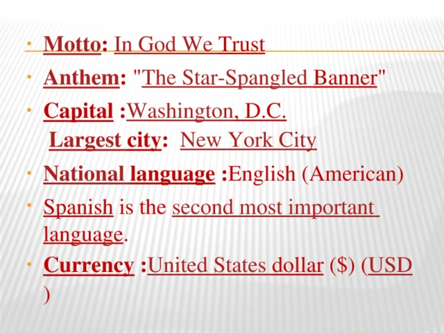 Motto : In  God  We  Trust  Anthem :