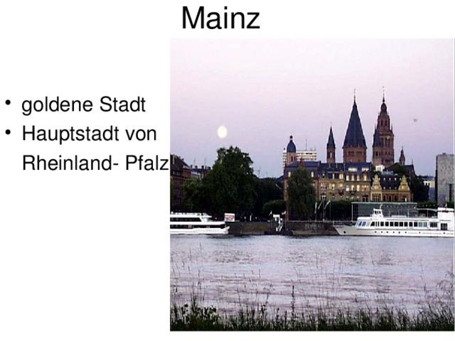 Mainz goldene Stadt Hauptstadt von  Rheinland- Pfalz