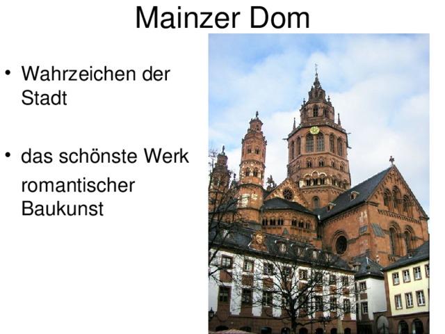 Mainzer Dom Wahrzeichen der Stadt  das schönste Werk  romantischer Baukunst
