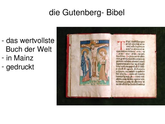 die Gutenberg- Bibel - das wertvollste  Buch der Welt