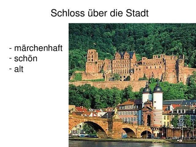 Schloss über die Stadt - märchenhaft