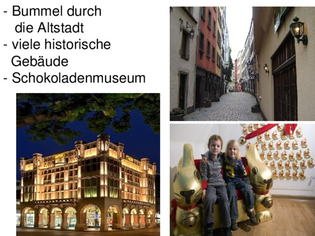 -  Bummel durch  die Altstadt -  viele historische  Gebäude - Schokoladenmuseum