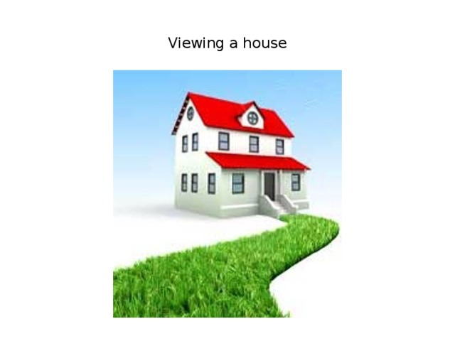 Viewing a house