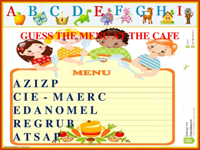 GUESS THE MENU AT THE CAFE A Z I Z P C I E - M A E R C E D A N O M E L R E G R U B A T S A P