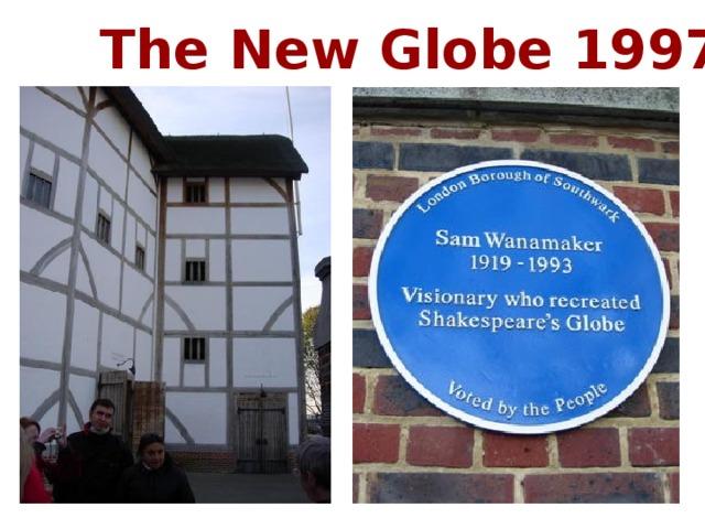 The New Globe 1997