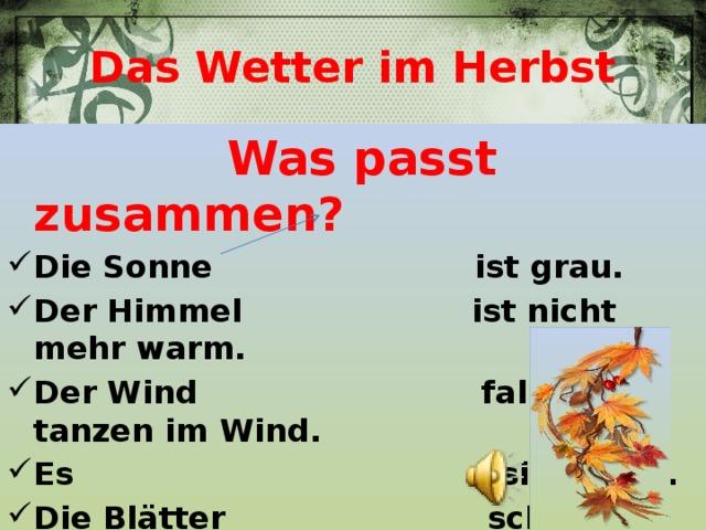 Das Wetter im Herbst  Was passt zusammen?
