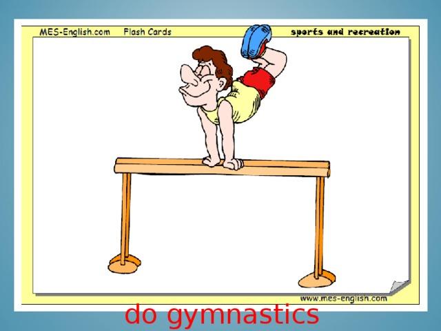 do gymnastics