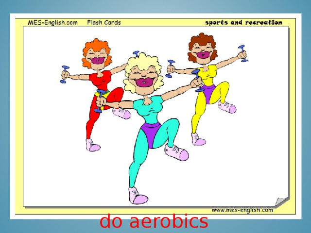 do aerobics