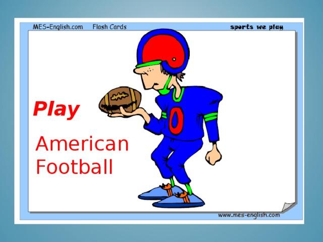 Play American Football