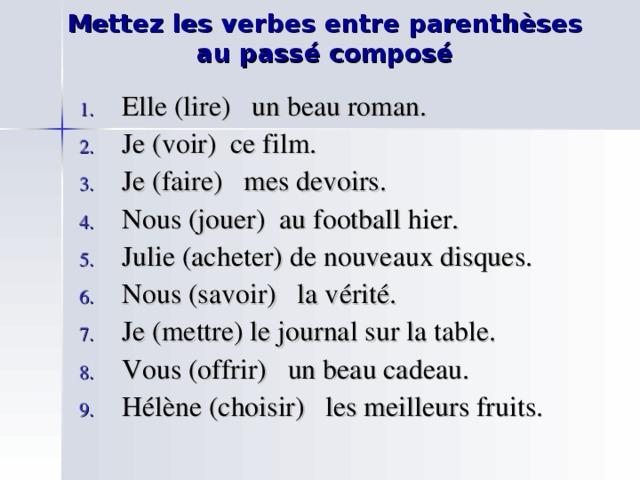 Mettez les verbes entre parenthèses  au passé composé