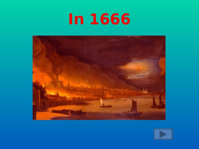 When did the Great Fire  of London take place?