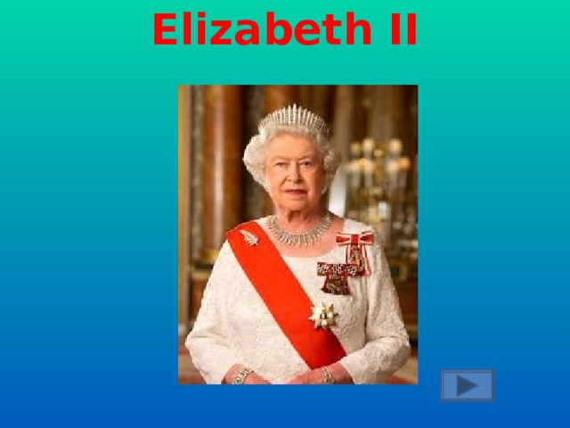 Who is the queen  of the UK now?