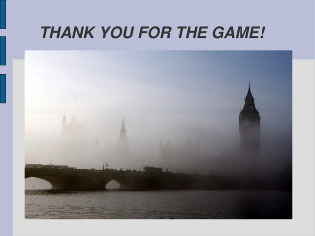 THANK YOU FOR THE GAME!
