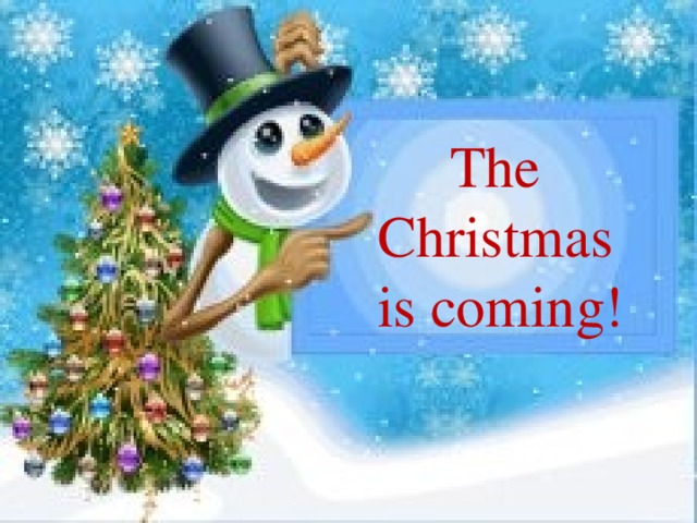 The Christmas is coming!