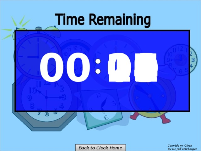 00 09 00 01 02 03 04 05 06 07 08 10 11 12 13 14 15 16 17 18 19 20 Countdown Clock  By Dr. Jeff Ertzberger Back to Clock Home