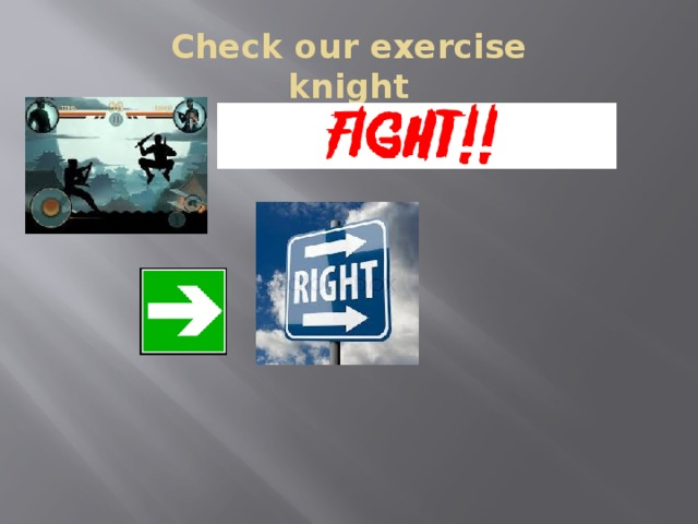 Check our exercise  knight