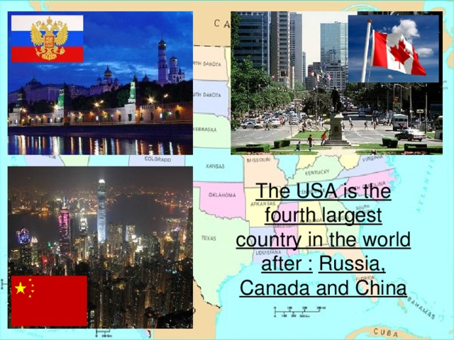 The USA is the fourth largest country in the world after :  Russia, Canada and China
