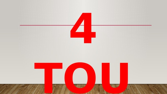 4 TOUR