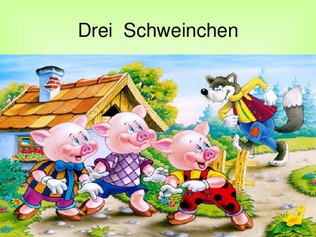 Drei Schweinchen