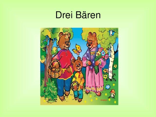 Drei Bären